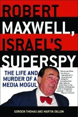 Robert Maxwell, Israel's Superspy: The Life and Murder of a Media Mogul als Taschenbuch