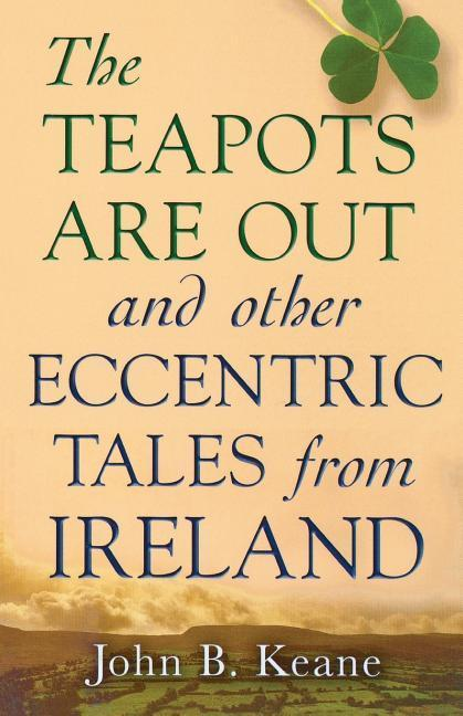 The Teapots Are Out and Other Eccentric Tales from Ireland als Taschenbuch