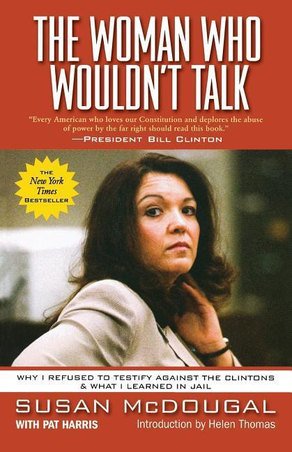 The Woman Who Wouldn't Talk: Why I Refused to Testify Against the Clintons & What I Learned in Jail als Taschenbuch