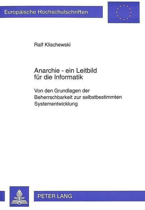 Anarchie - ein Leitbild für die Informatik als ...