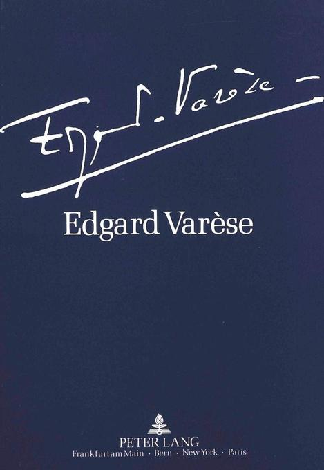 Edgard Varèse 1883-1965: Dokumente zu Leben und...