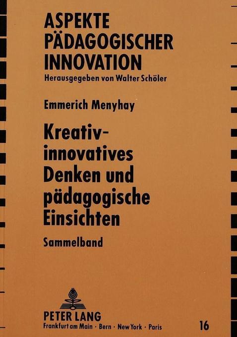 Kreativ-innovatives Denken und pädagogische Ein...