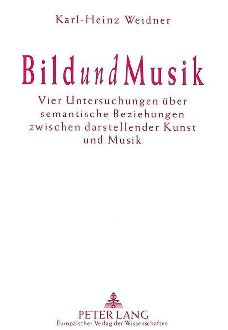 Bild und Musik als Buch von Karl-Heinz Weidner