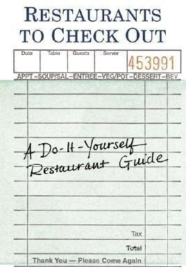 Restaurants to Check Out: A Do-It-Yourself Restaurant Guide als Buch