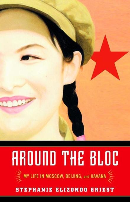 Around the Bloc: My Life in Moscow, Beijing, and Havana als Taschenbuch