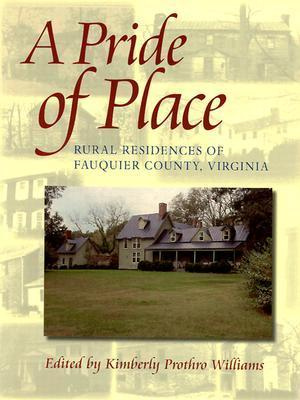 A Pride of Place: Three Hundred Years of Architectural History in Fauquier County als Buch