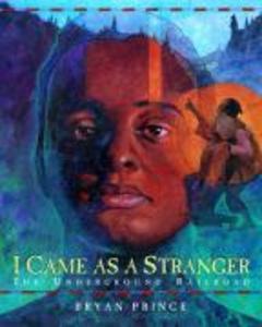 I Came as a Stranger: The Underground Railroad als Taschenbuch