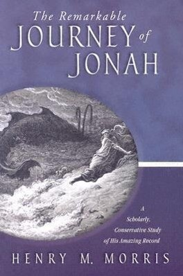 The Remarkable Journey of Jonah: A Verse-By-Verse Exposition of His Amazing Record als Taschenbuch