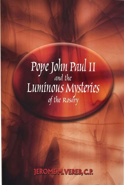 Pope John Paul II and the Luminous Mysteries of the Rosary als Taschenbuch