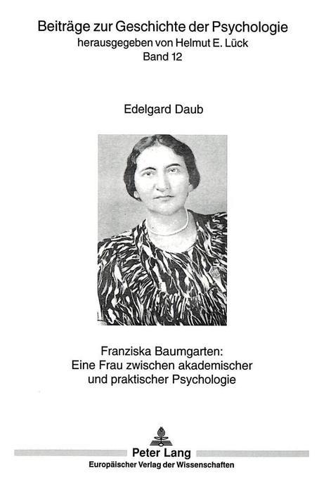 Franziska Baumgarten: Eine Frau zwischen akadem...