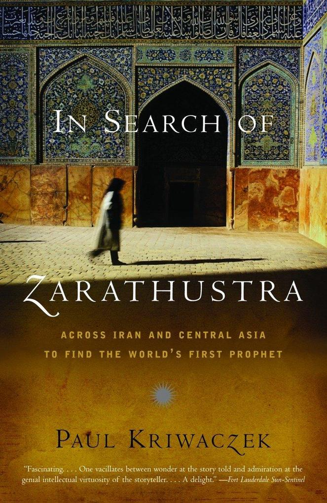 In Search of Zarathustra: Across Iran and Central Asia to Find the World's First Prophet als Taschenbuch