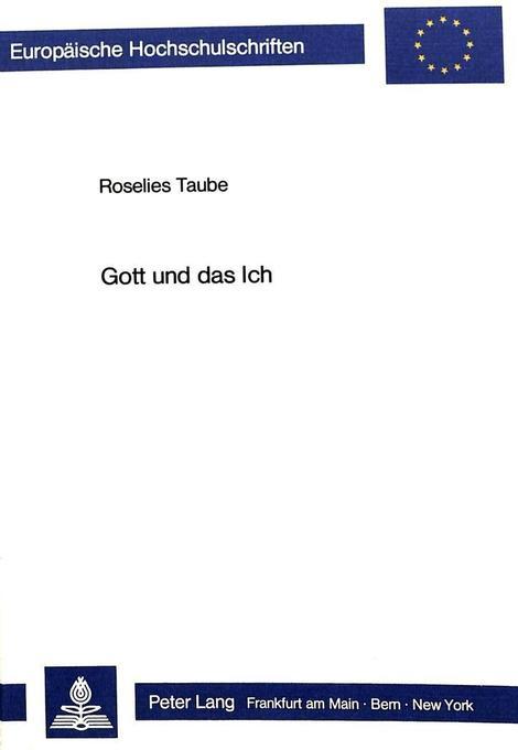 Gott und das Ich als Buch von Roselies Taube