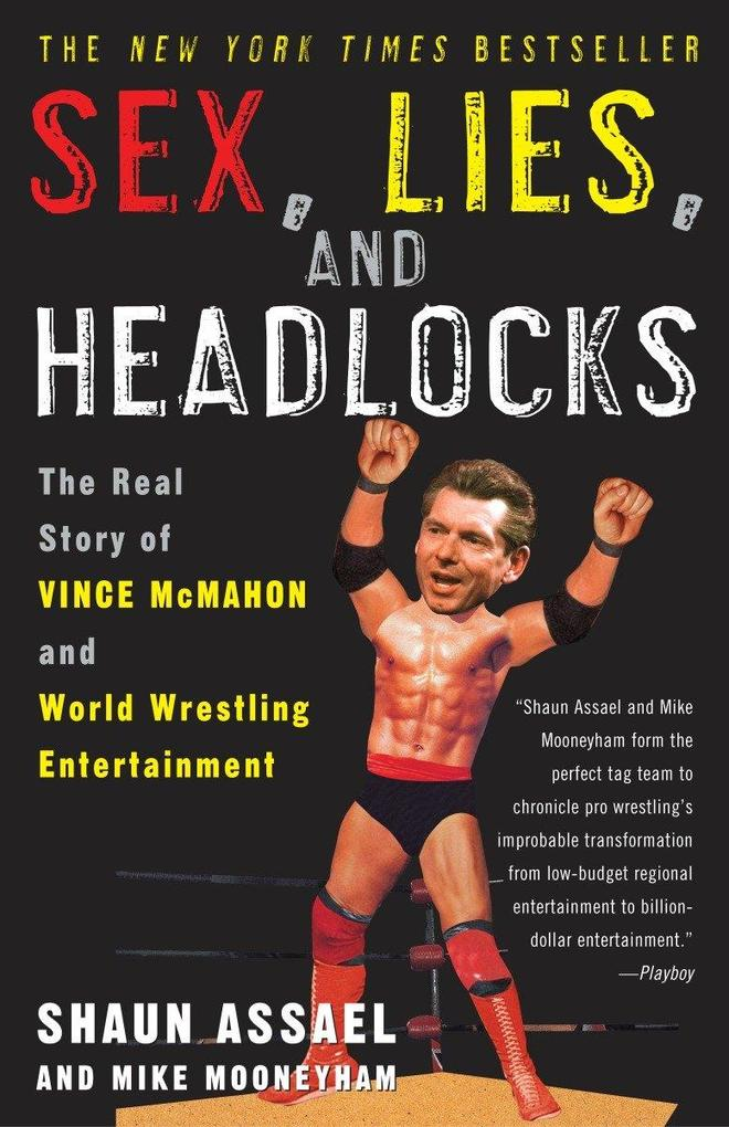 Sex, Lies, and Headlocks: The Real Story of Vince McMahon and World Wrestling Entertainment als Taschenbuch