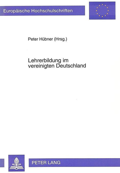 Lehrerbildung im vereinigten Deutschland als Bu...