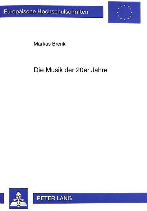 Die Musik der 20er Jahre als Buch von Markus Brenk