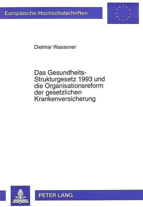 Das Gesundheits-Strukturgesetz 1993 und die Org...