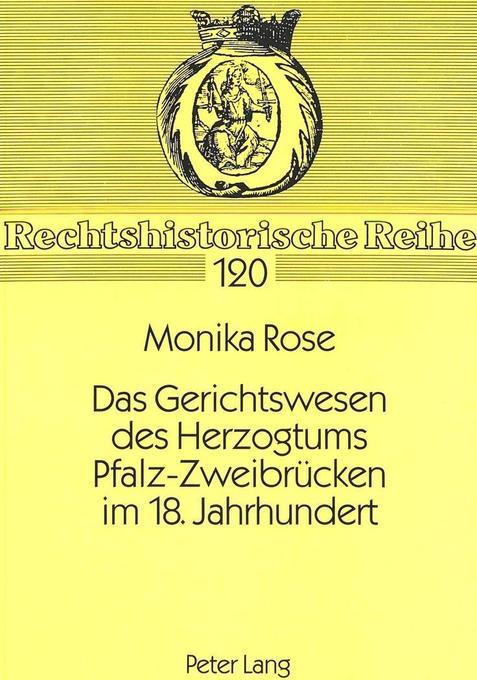 Das Gerichtswesen des Herzogtums Pfalz-Zweibrüc...
