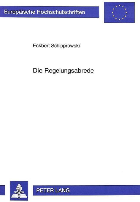 Die Regelungsabrede als Buch von Eckbert Schipp...