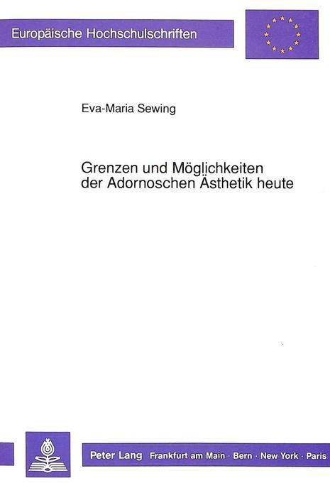 Grenzen und Möglichkeiten der Adornoschen Ästhe...