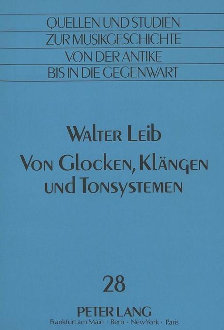 Walter Leib: Von Glocken, Klängen und Tonsystem...