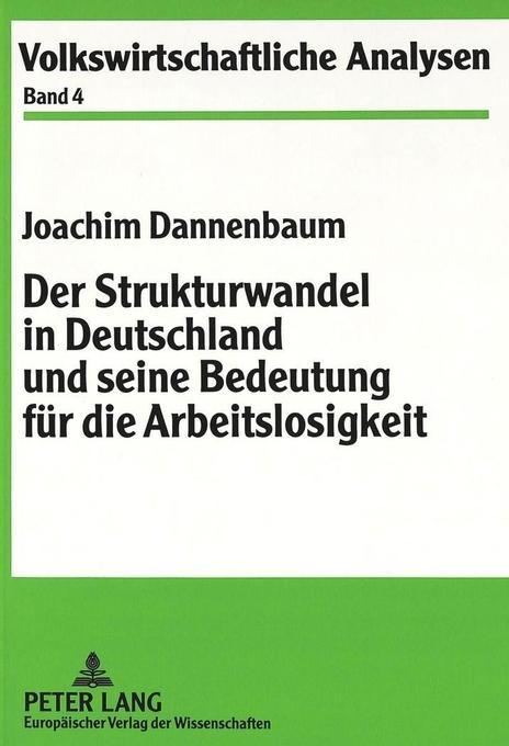 Der Strukturwandel in Deutschland und seine Bed...