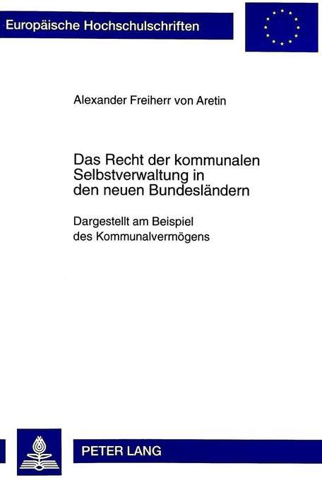 Das Recht der kommunalen Selbstverwaltung in de...