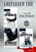 Lautloser Tod - drei Thriller von Erica Spindler