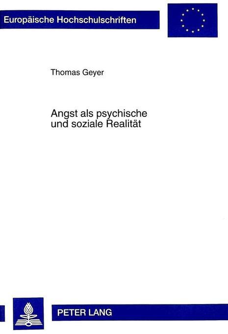 Angst als psychische und soziale Realität als B...