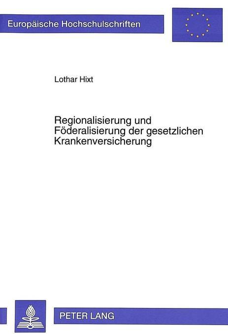Regionalisierung und Föderalisierung der gesetz...
