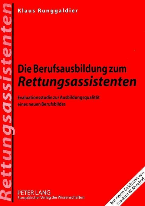 Die Berufsausbildung zum Rettungsassistenten al...
