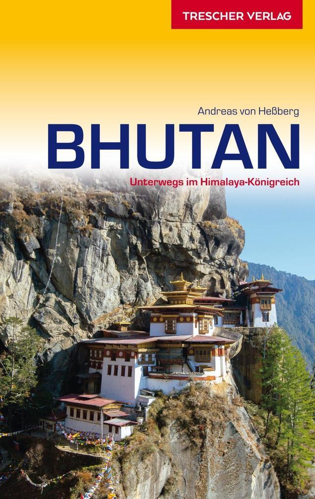 Bhutan als Buch von Andreas von Heßberg