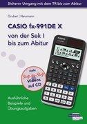 CASIO fx-991DE X von der Sek I bis zum Abitur mit CD-ROM