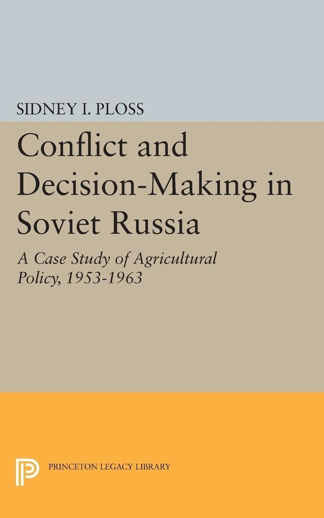 Conflict and Decision-Making in Soviet Russia a...