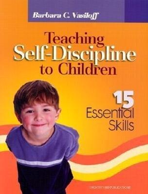 Teaching Self-Discipline to Children: 15 Essential Skills als Taschenbuch