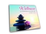Wellness-Entspannungsmusik für Seele & Sinne