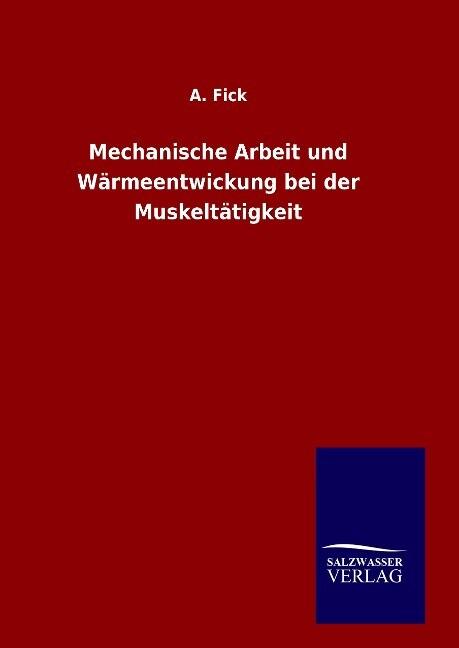 Mechanische Arbeit und Wärmeentwickung bei der ...