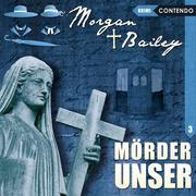 Morgan and Bailey - mit Schirm,Charme und Gottes Segen