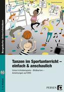Tanzen im Sportunterricht - einfach & anschaulich