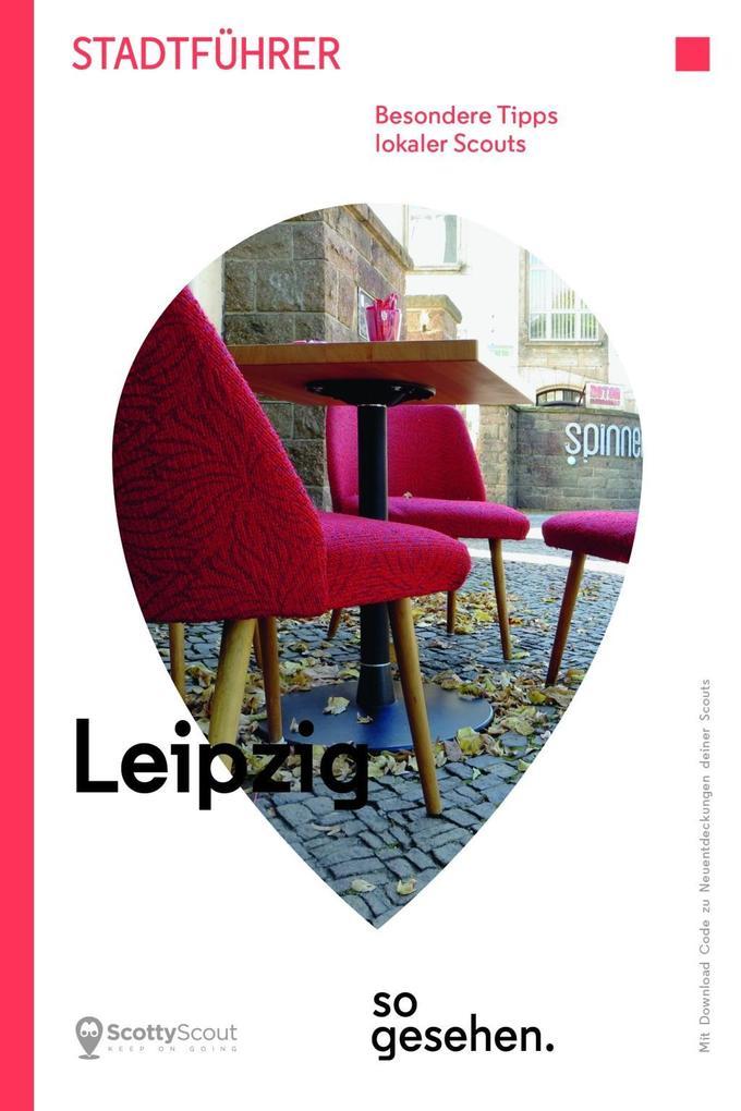 Leipzig Stadtführer: Leipzig so gesehen. als Ta...