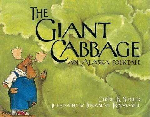 The Giant Cabbage: An Alaska Folktale als Taschenbuch