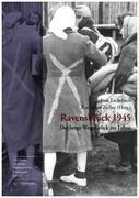 Ravensbrück 1945 - Der lange Weg zurück ins Leben