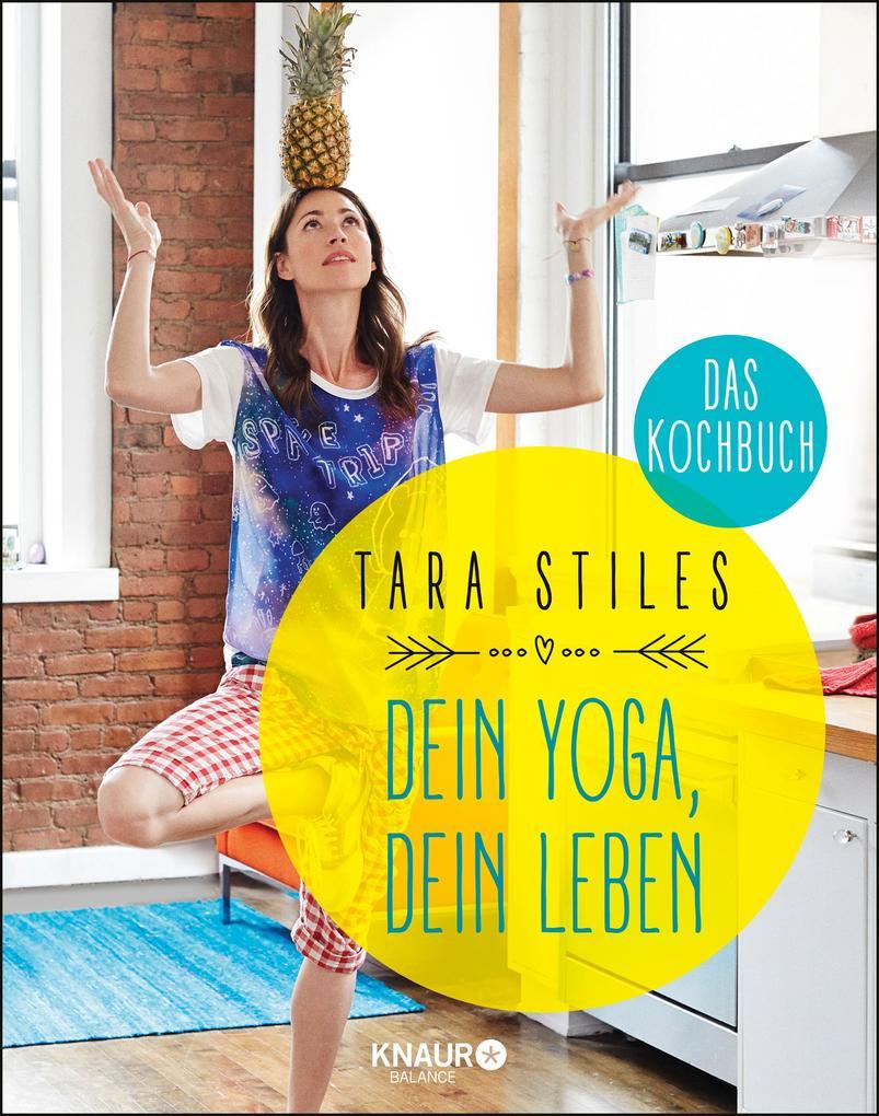 Dein Yoga, dein Leben. Das Kochbuch als Buch