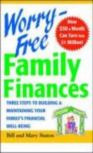 Worry-Free Family Finances: Three Steps to Building and Maintaining Your Family's Financial Well-Being als Taschenbuch
