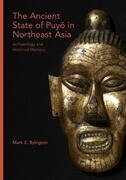 The Ancient State of Puy in Northeast Asia: Archaeology and Historical Memory