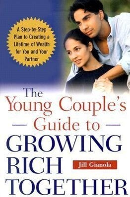 The Young Couple's Guide to Growing Rich Together als Taschenbuch