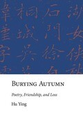 Burying Autumn: Poetry, Friendship, and Loss