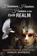 Hitchhikers, Hijackers, and Faceless Hackers in the Earth Realm: Seeing Beyond Sight Through the Eyes of the King