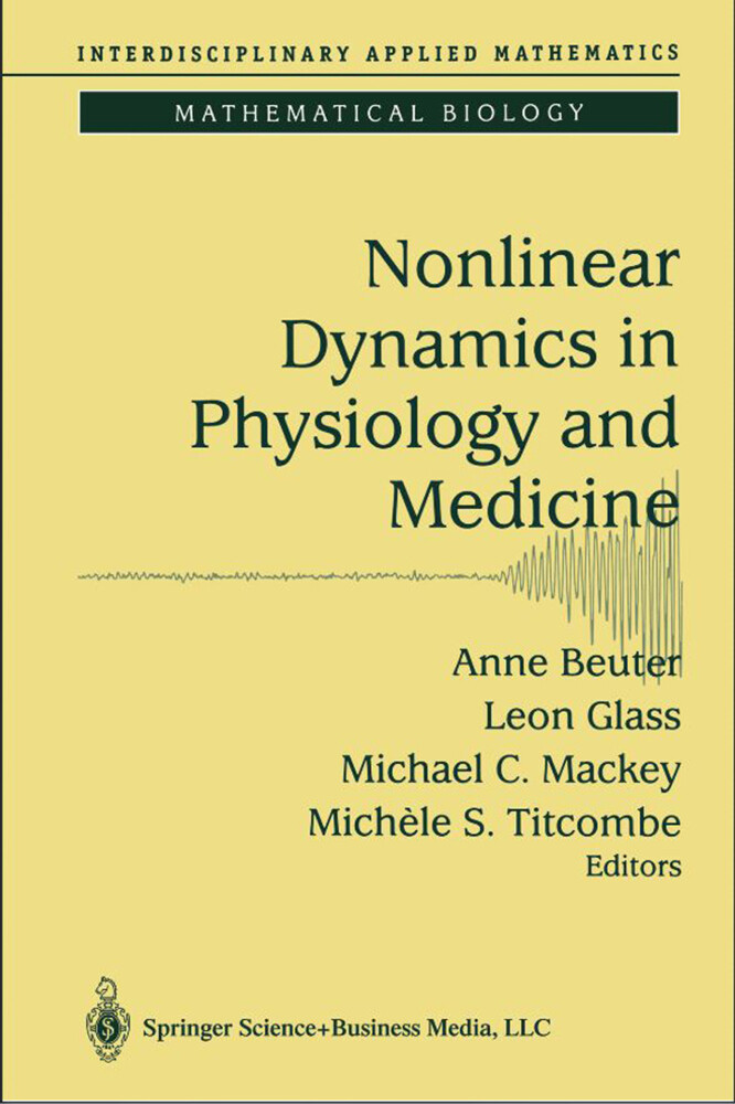 Nonlinear Dynamics in Physiology and Medicine als Buch