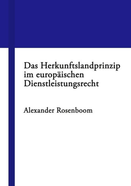 Das Herkunftslandprinzip im europäischen Dienstleistungsrecht als Buch