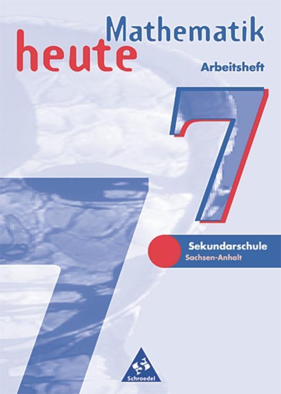 Mathematik heute 7. Arbeitsheft. Sachsen-Anhalt als Buch